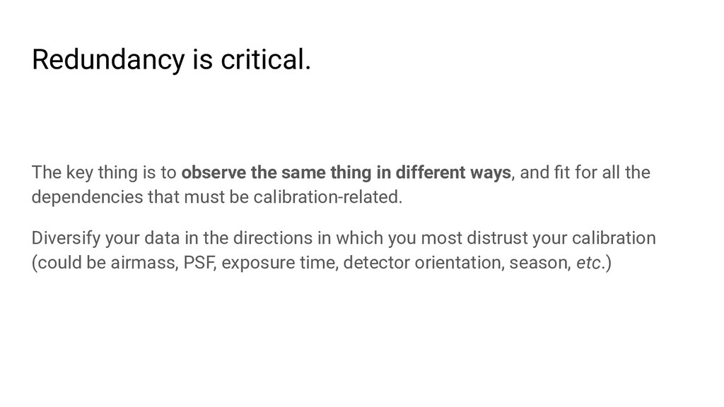 Redundancy is critical. The key thing is to obs...