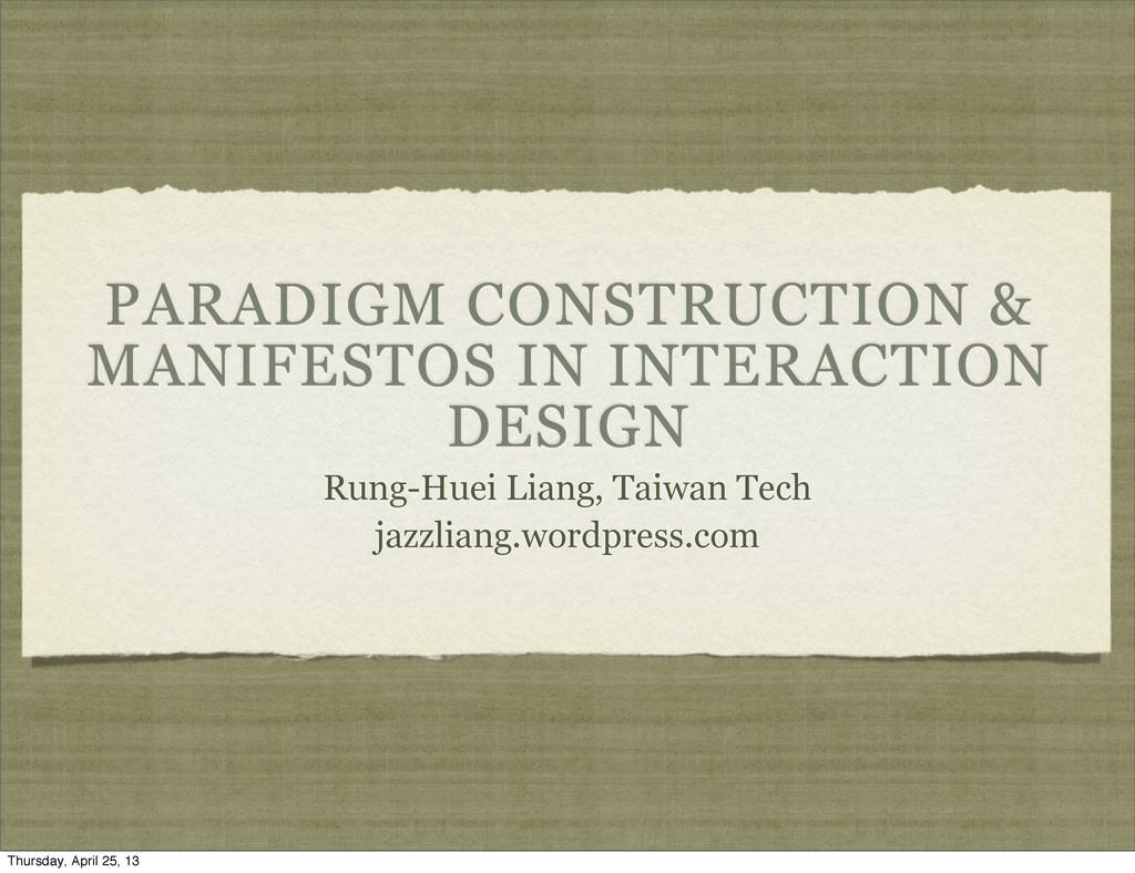 PARADIGM CONSTRUCTION & MANIFESTOS IN INTERACTI...