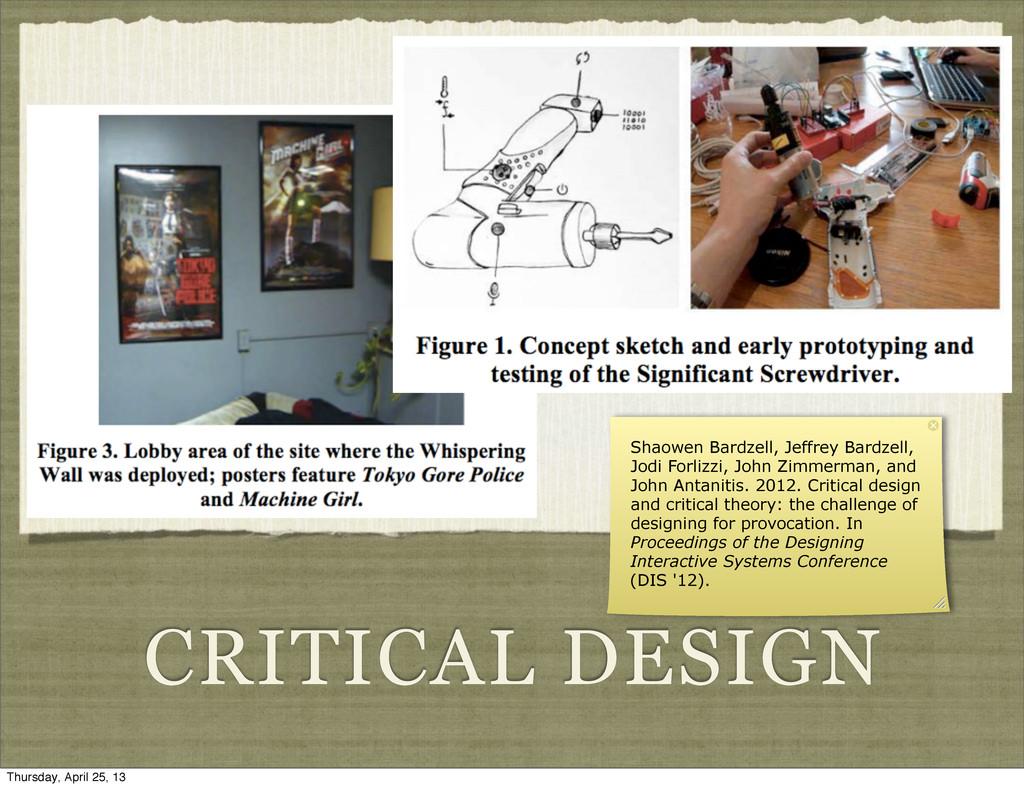 CRITICAL DESIGN Shaowen Bardzell, Jeffrey Bardz...