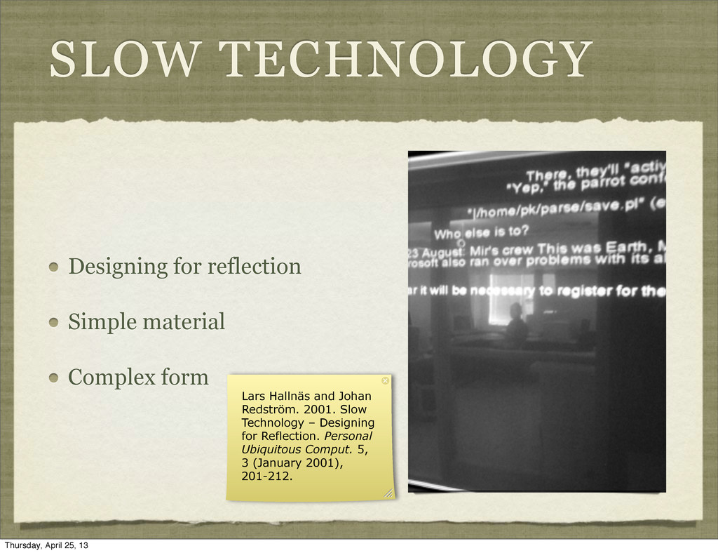 SLOW TECHNOLOGY Designing for reflection Simple...