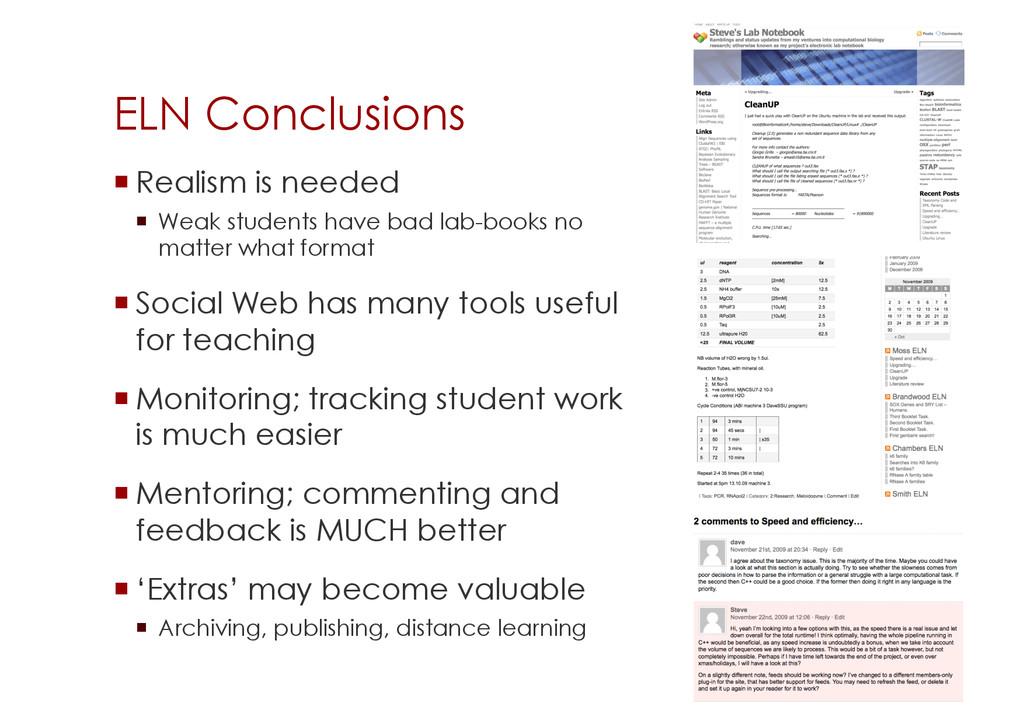 ELN Conclusions Realism is needed  Weak stu...