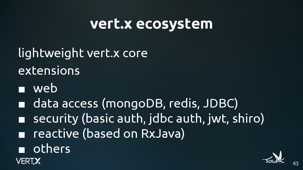43 lightweight vert.x core extensions ■ web ■ d...