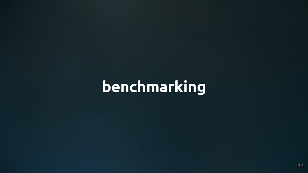44 benchmarking