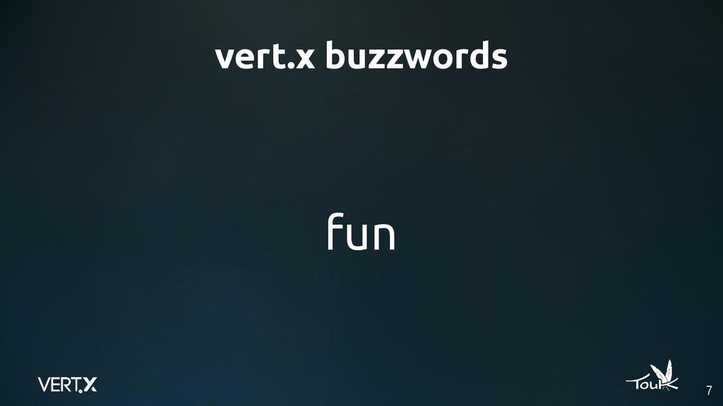 vert.x buzzwords fun 7