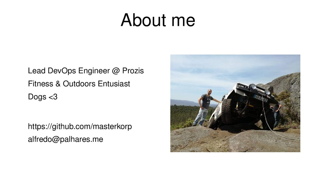 About me Lead DevOps Engineer @ Prozis Fitness ...