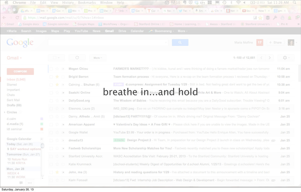 breathe in...and hold Saturday, January 26, 13