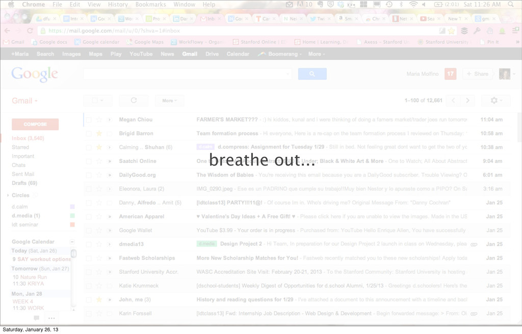 breathe out... Saturday, January 26, 13