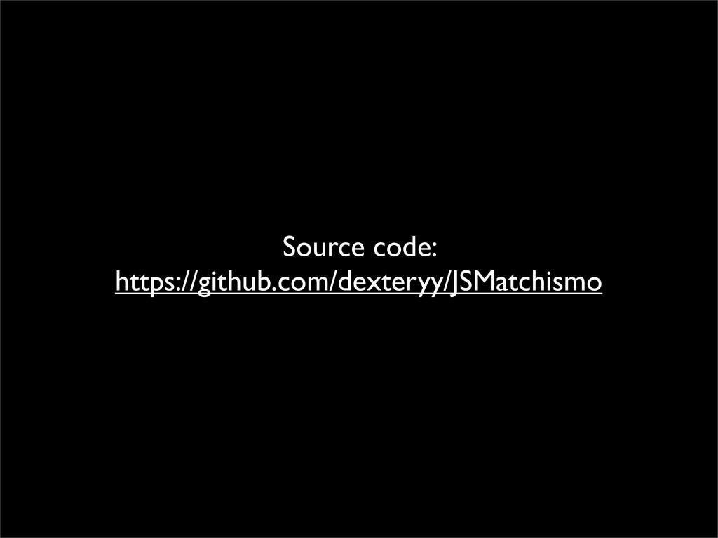 Source code: https://github.com/dexteryy/JSMatc...