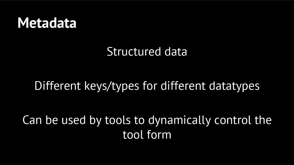 Metadata Structured data Different keys/types f...