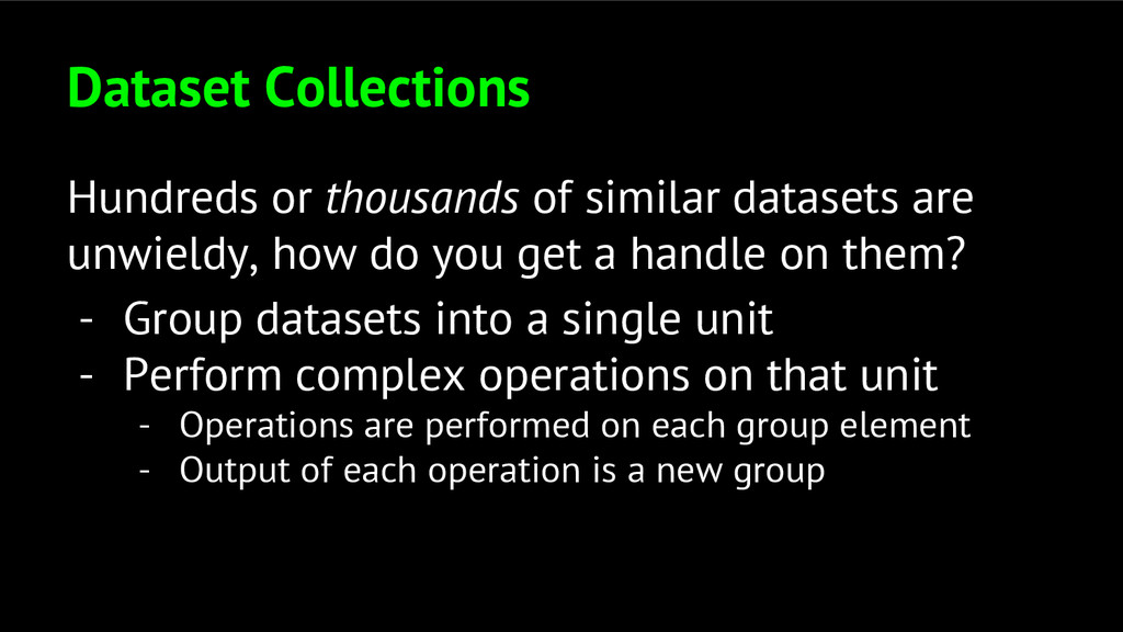 Dataset Collections Hundreds or thousands of si...
