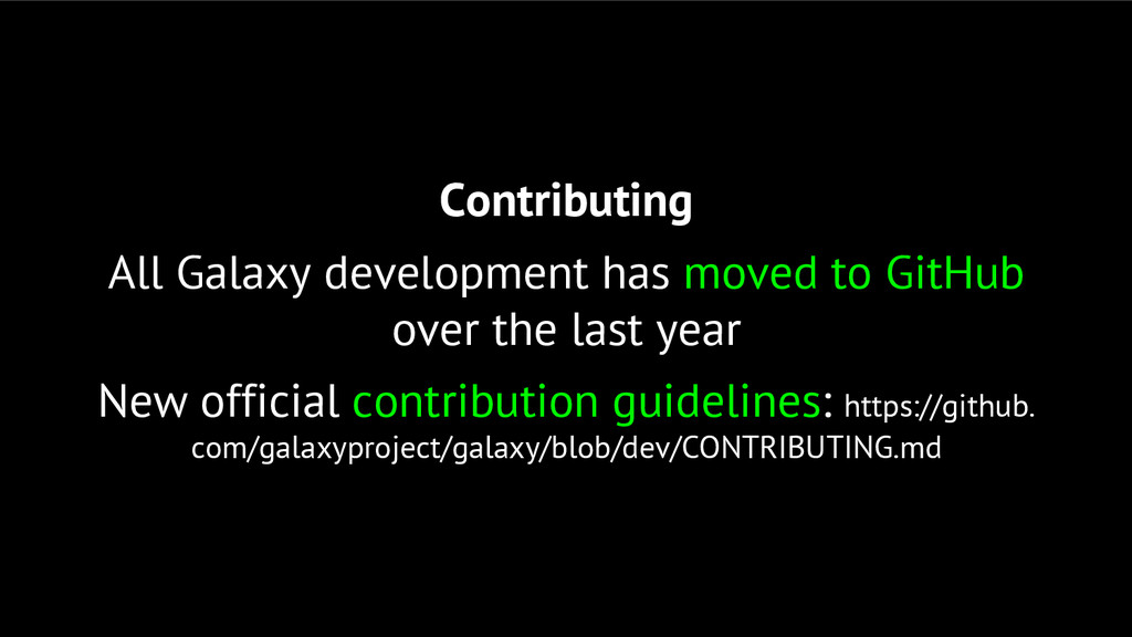 Contributing All Galaxy development has moved t...