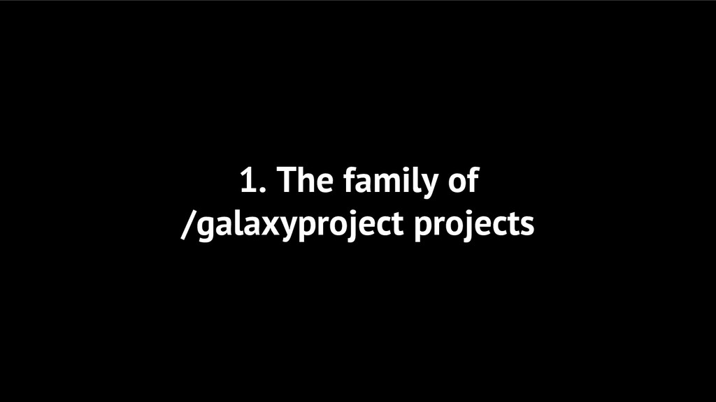 1. The family of /galaxyproject projects