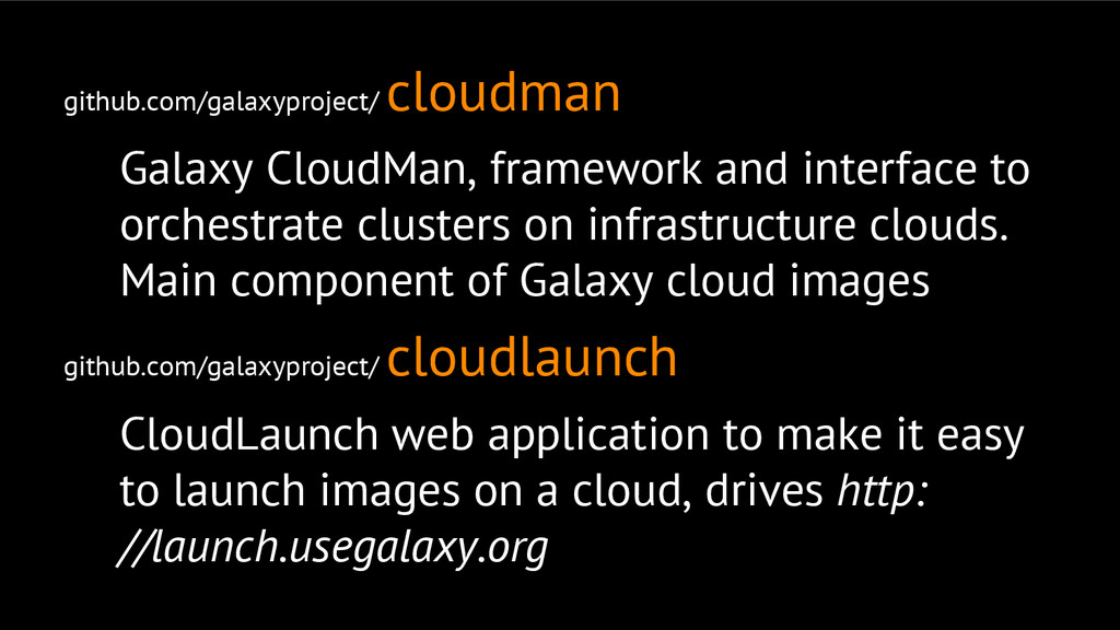 github.com/galaxyproject/ cloudman Galaxy Cloud...