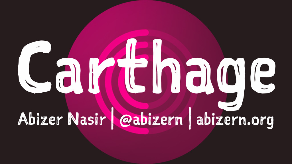 Carthage Abizer Nasir | @abizern | abizern.org