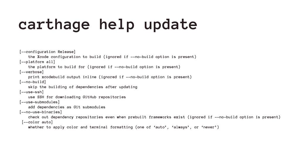 carthage help update [--configuration Release] ...