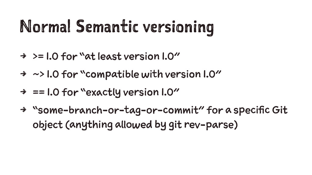 "Normal Semantic versioning 4 >= 1.0 for ""at lea..."