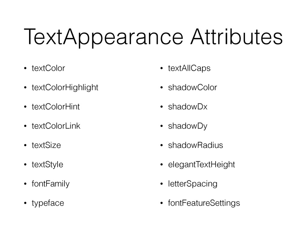 TextAppearance Attributes • textColor • textCol...