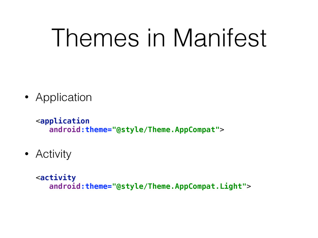 Themes in Manifest • Application <application ...