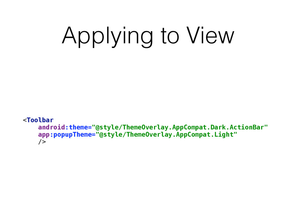 """Applying to View <Toolbar android:theme=""""@styl..."""