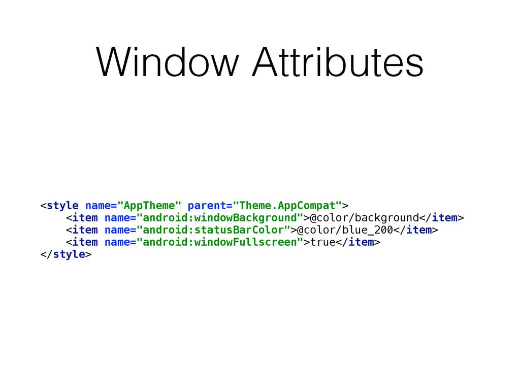 """Window Attributes <style name=""""AppTheme"""" parent..."""
