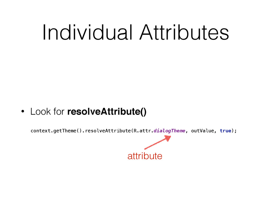 Individual Attributes • Look for resolveAttribu...