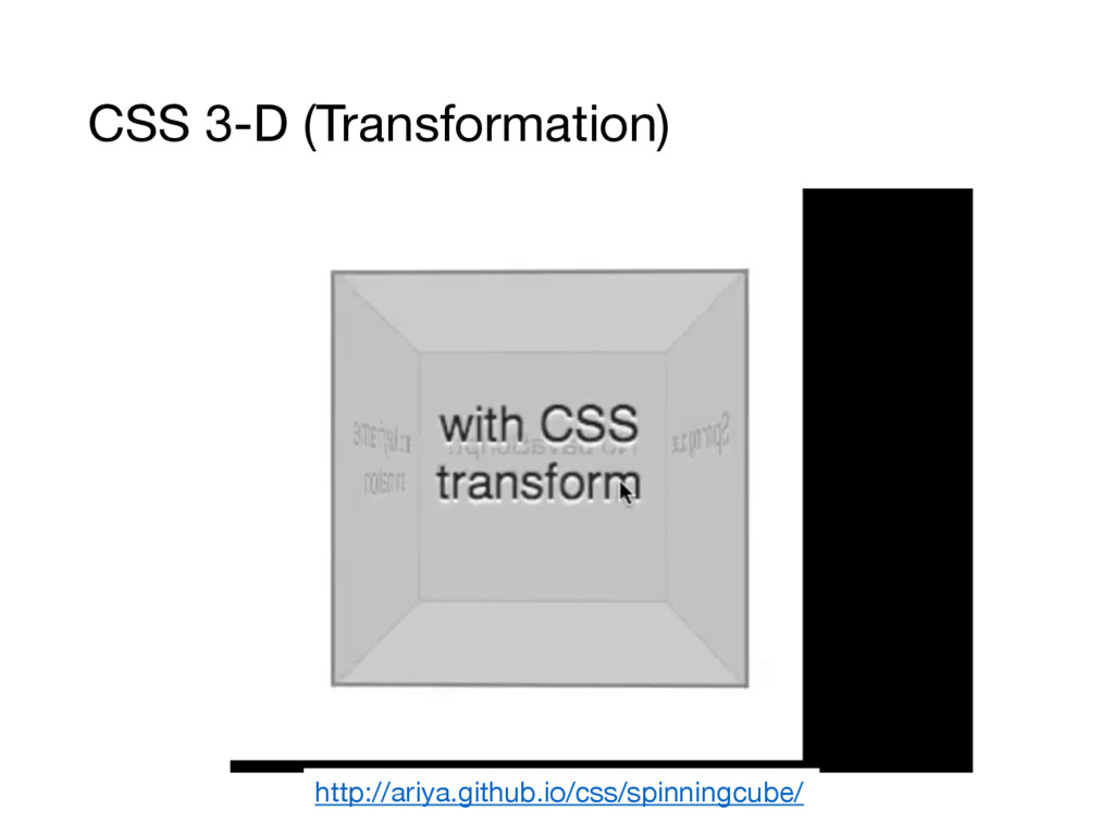 CSS 3-D (Transformation) http://ariya.github.io...