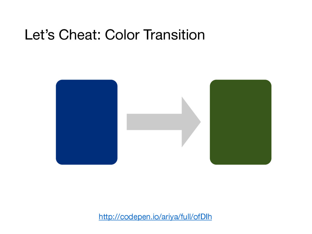 Let's Cheat: Color Transition http://codepen.io...