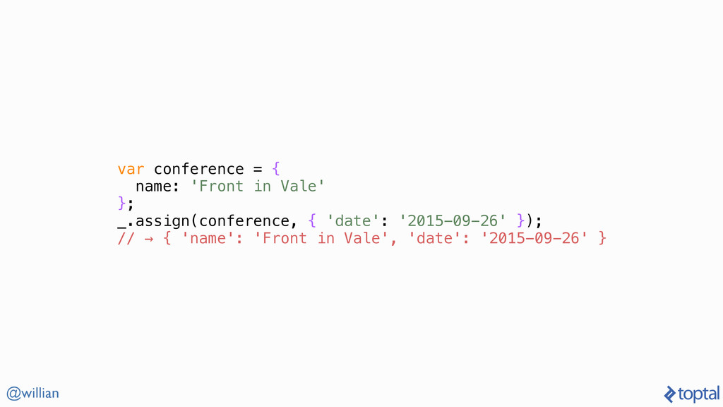 @willian var conference = { name: 'Front in Val...