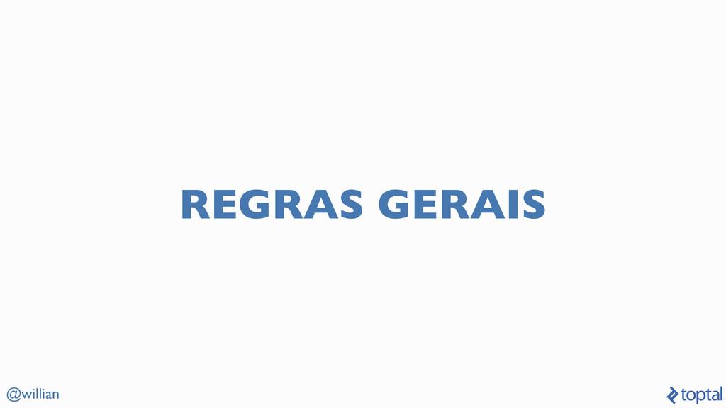 @willian REGRAS GERAIS