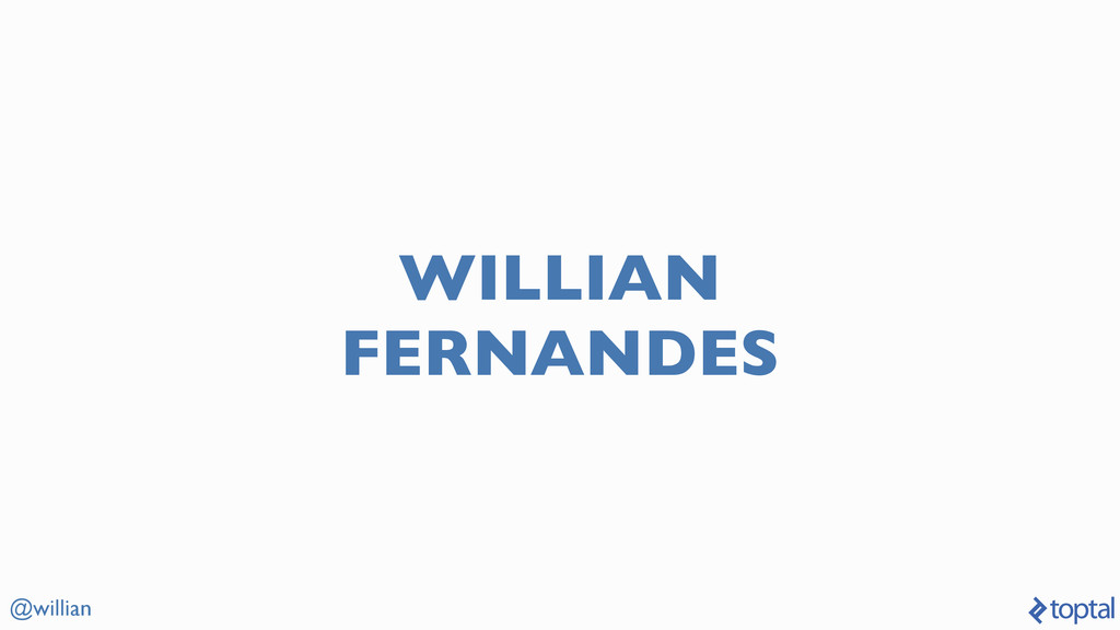 @willian WILLIAN FERNANDES