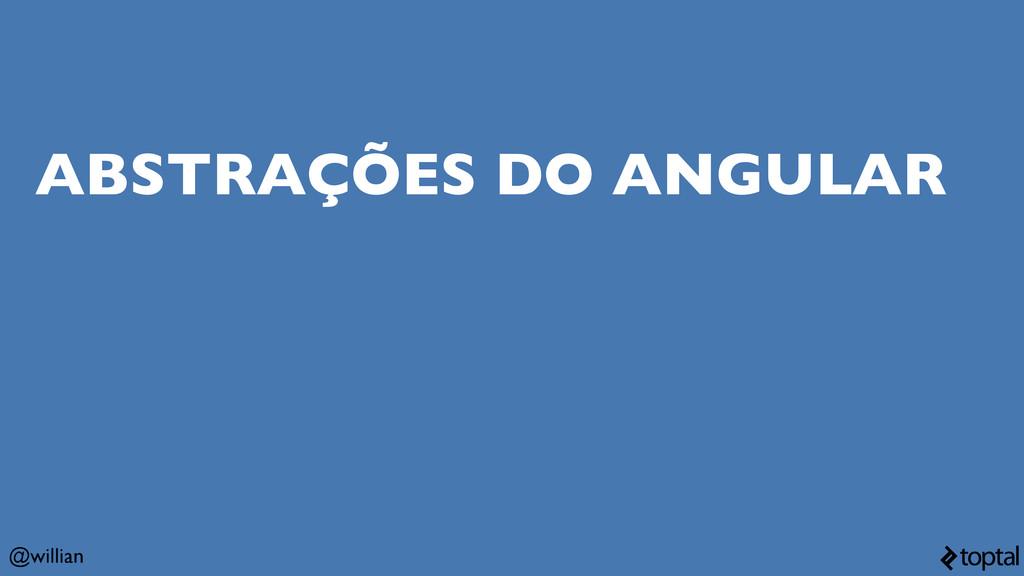 @willian ABSTRAÇÕES DO ANGULAR