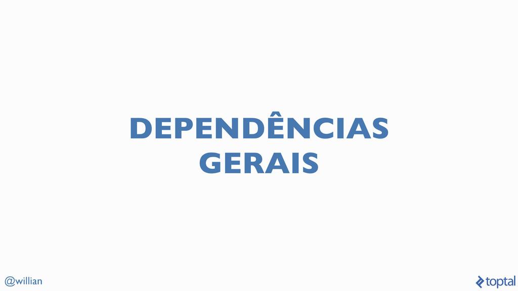 @willian DEPENDÊNCIAS GERAIS