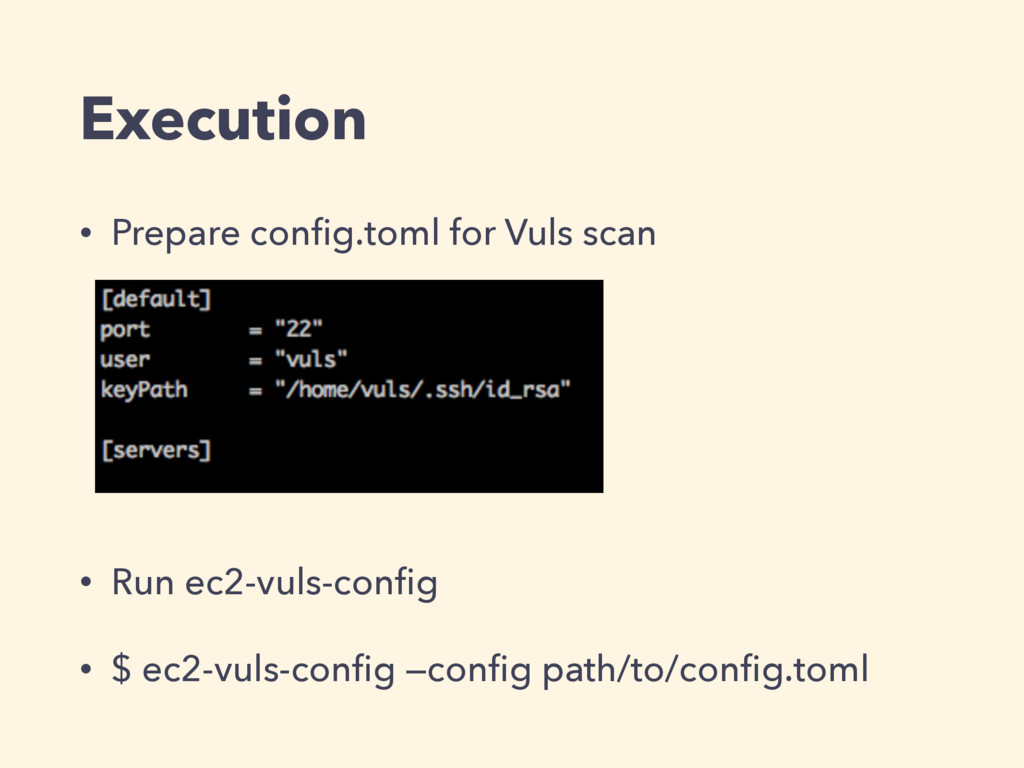 Execution • Prepare config.toml for Vuls scan • ...