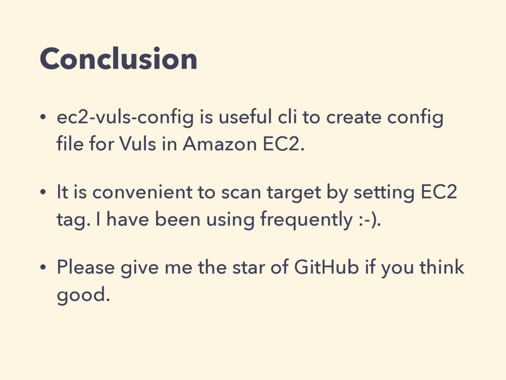 Conclusion • ec2-vuls-config is useful cli to cr...