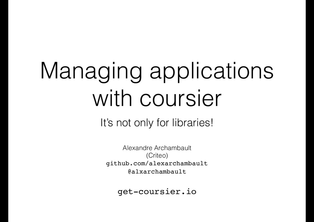 Managing applications with coursier It's not on...