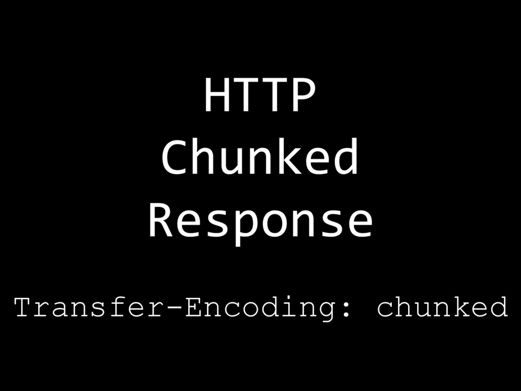 HTTP Chunked Response Transfer-Encoding: chunked