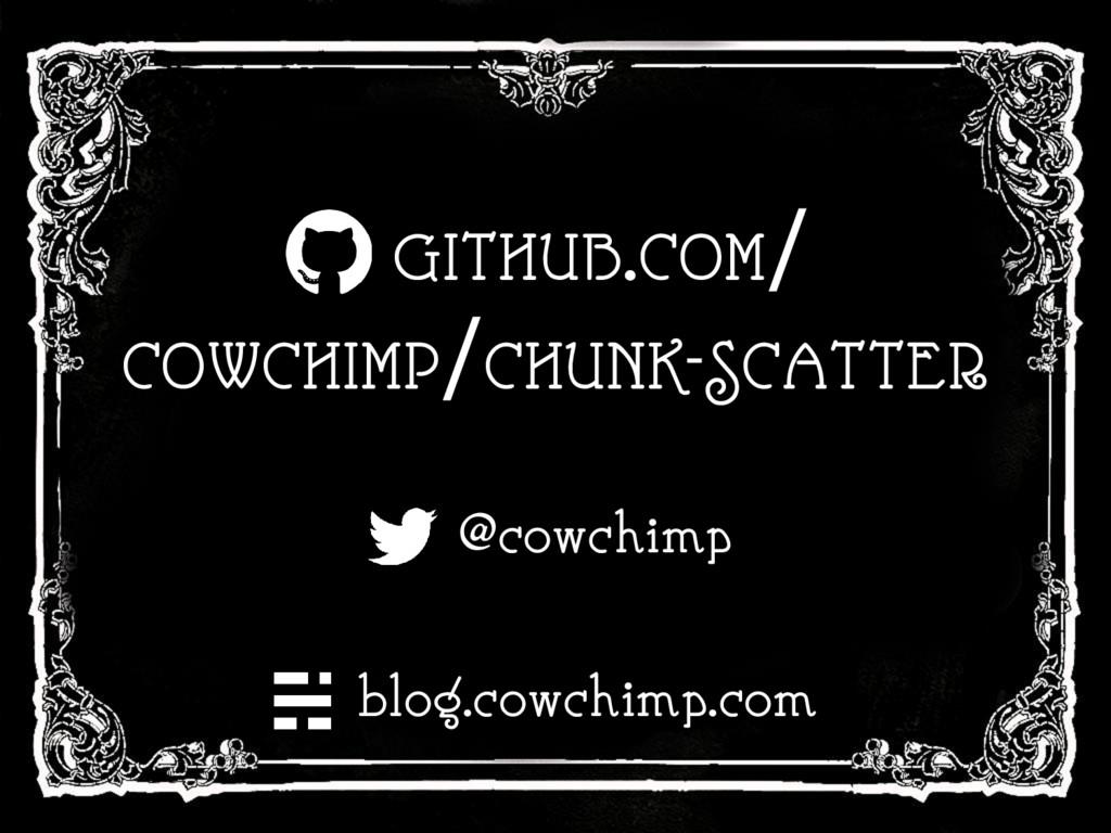@cowchimp COWCHIMP/CHUNK-SCATTER blog.cowchimp....