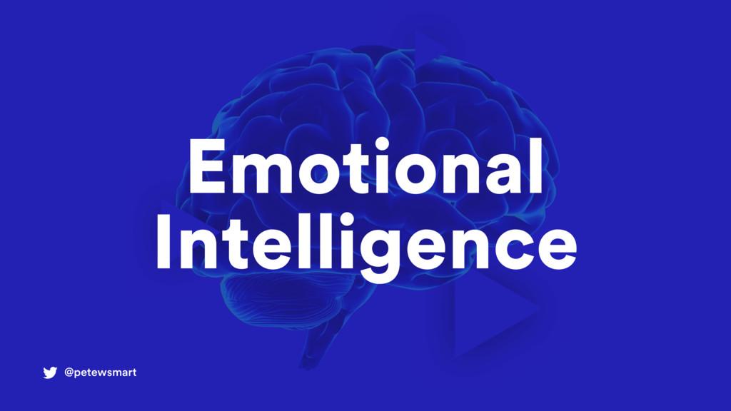 @petewsmart Emotional Intelligence