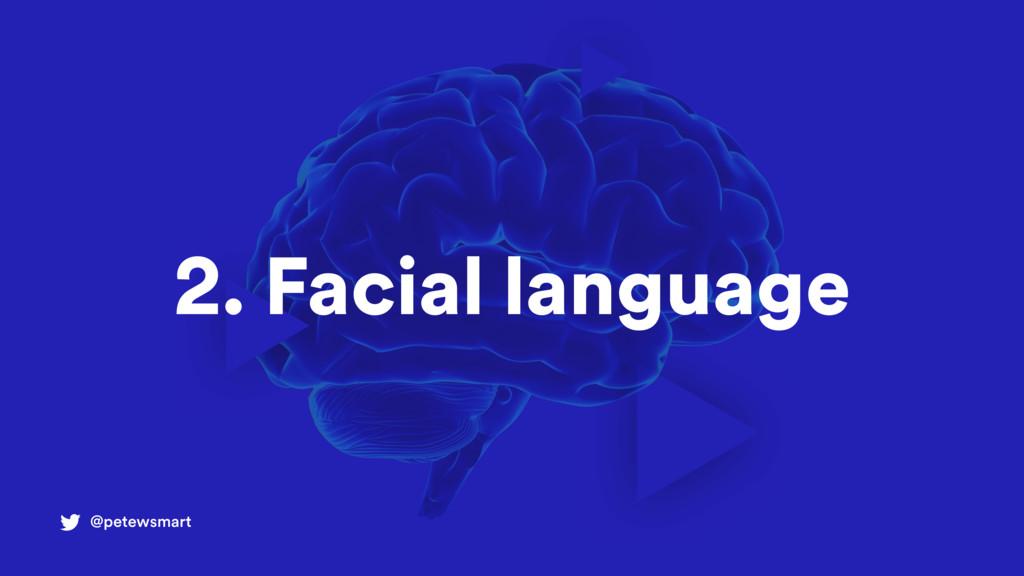 2. Facial language @petewsmart