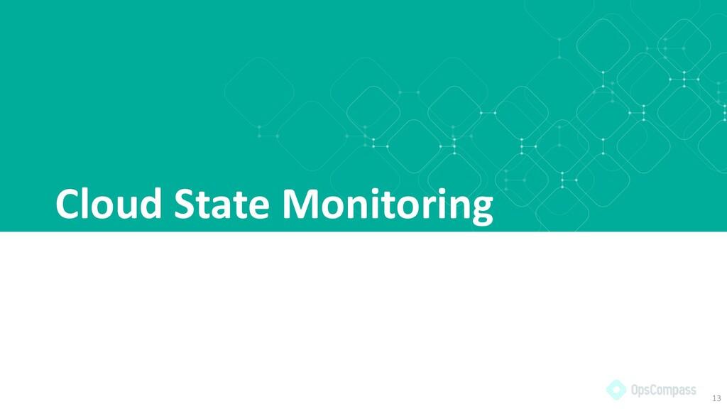 Cloud State Monitoring 13