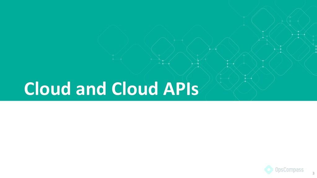 Cloud and Cloud APIs 3