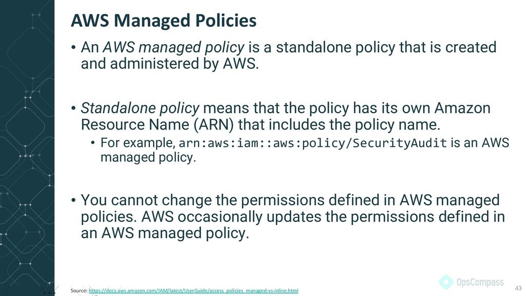 • An AWS managed policy is a standalone policy ...