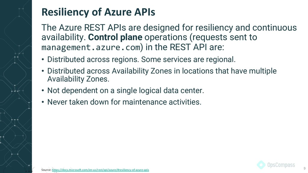 The Azure REST APIs are designed for resiliency...