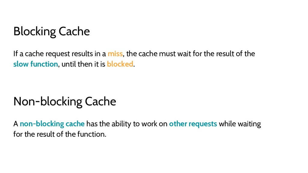 Blocking Cache If a cache request results in a ...