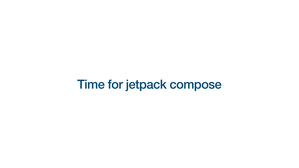Time for jetpack compose