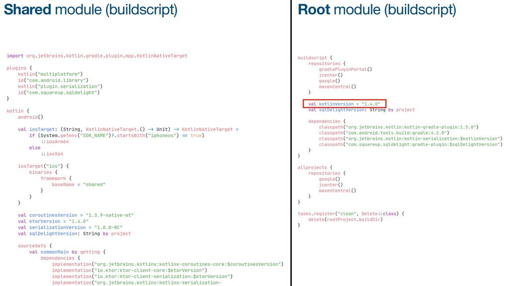 Shared module (buildscript) Root module (builds...