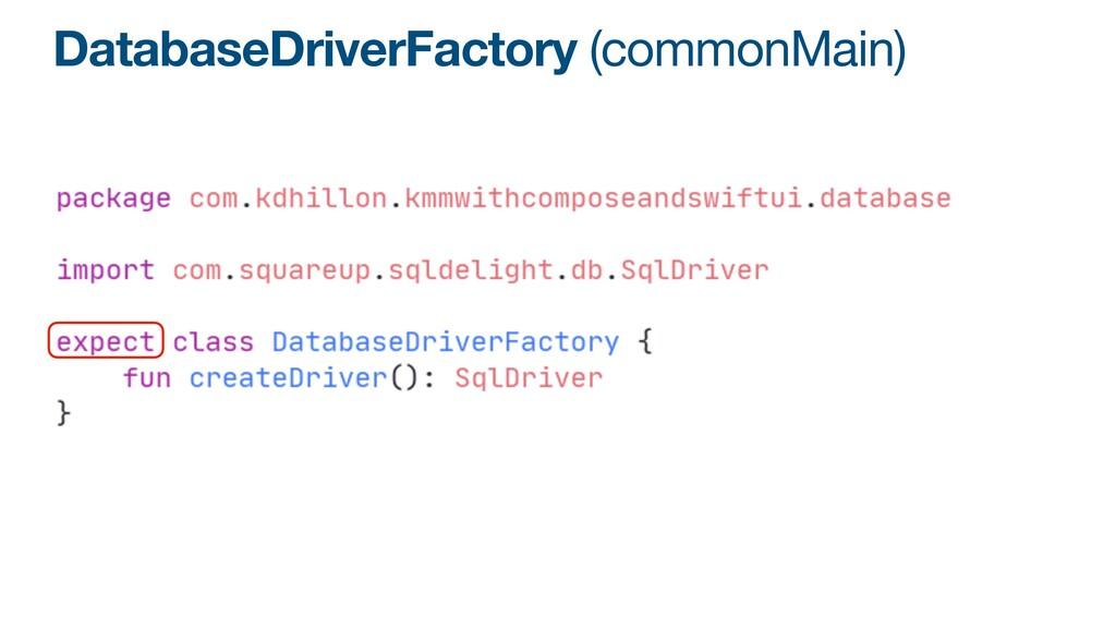 DatabaseDriverFactory (commonMain)