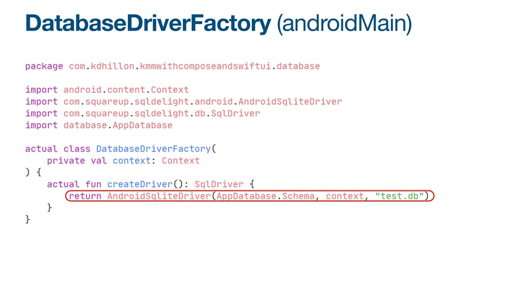 DatabaseDriverFactory (androidMain)