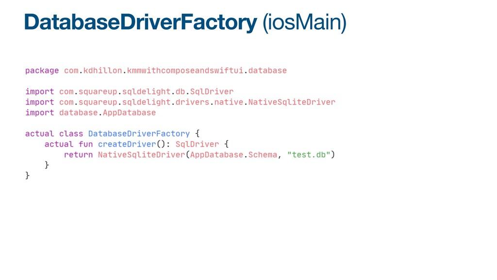 DatabaseDriverFactory (iosMain)