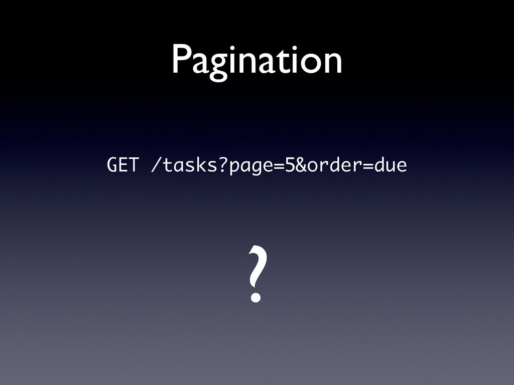 Pagination GET /tasks?page=5&order=due ?